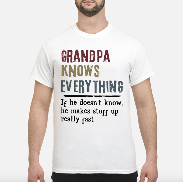 Grandpa knows everything if he doesn't know vintage shirt