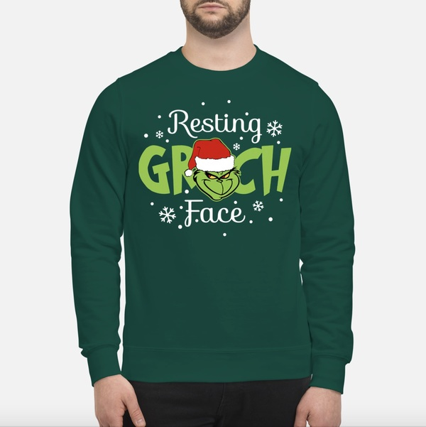 Grinch Christmas Resting Grinch face sweatshirt