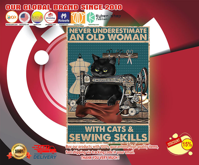 Never underestimate an old woman with cats and sewing skills poster