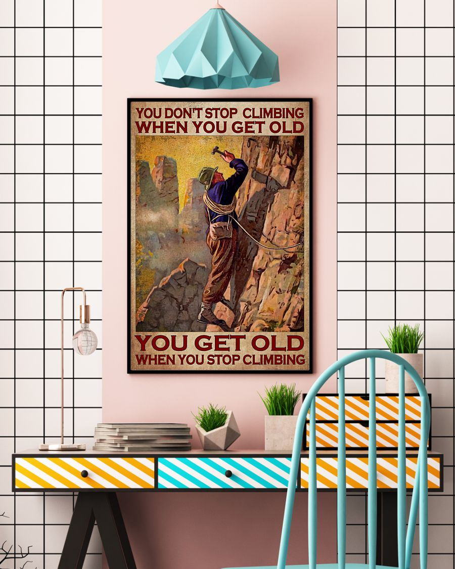 You don't stop climbing when you get old poster