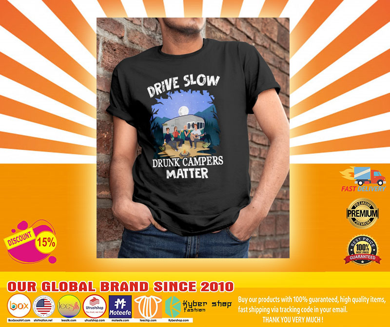 [LIMITED] Drive Slow Drunk Campers Matter Shirt