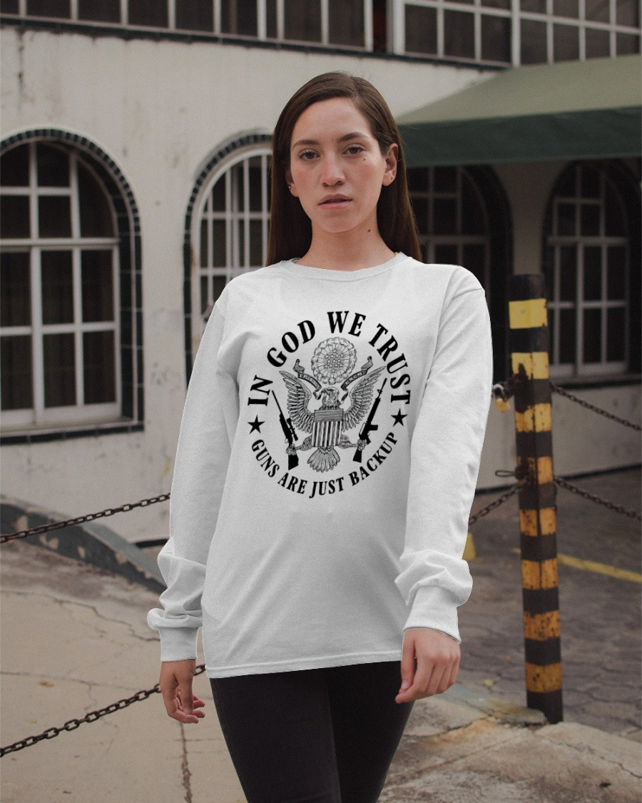 [LIMITED] In god we trust guns are just backup shirt